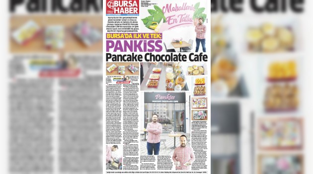 "BURSA'DA İLK VE TEK ; ""PANKİSS Pancake Chocolate Cafe"""